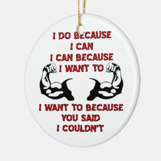 El levantamiento de pesas I hace porque usted dijo Adornos De Navidad