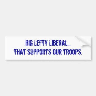 El liberal grande del zurdo… ese apoya a nuestras  pegatina de parachoque
