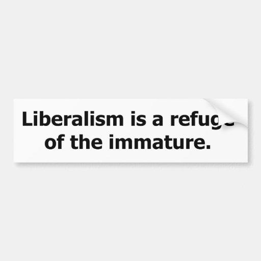 El liberalismo es un refugio del no maduro pegatina de parachoque