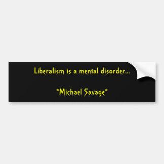 El liberalismo es un trastorno mental…             pegatina para auto