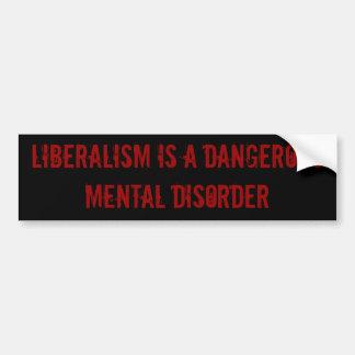 El liberalismo es un trastorno mental peligroso pegatina para auto