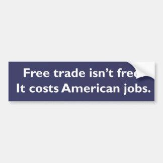 El libre cambio no está libre pegatina para auto