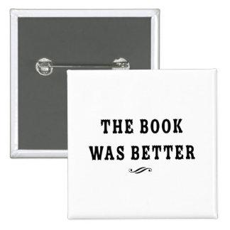 El libro era mejor pin cuadrado