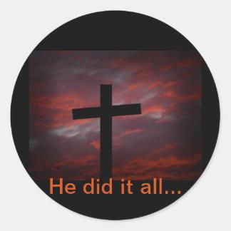 Él lo hizo todo… pegatina redonda