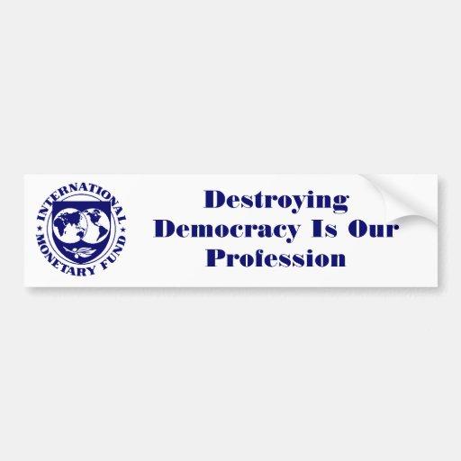 El logotipo del FMI, democracia de destrucción es  Pegatina Para Auto