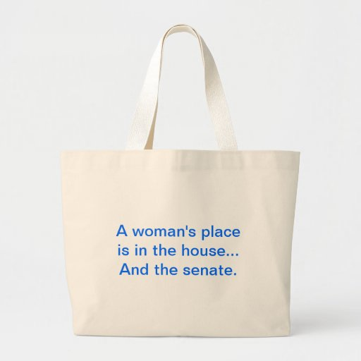 """""""El lugar de una mujer está en la casa. Y el senad Bolsa Lienzo"""