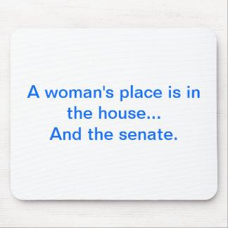 """""""El lugar de una mujer está en la casa. Y el senad Alfombrillas De Raton"""