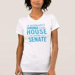 El lugar de una mujer está en la casa y el senado camisetas