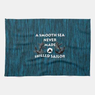 El mar liso nunca hizo al marinero experto toallas de cocina