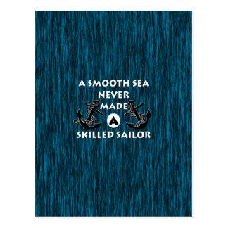 El mar liso nunca hizo al marinero experto postales