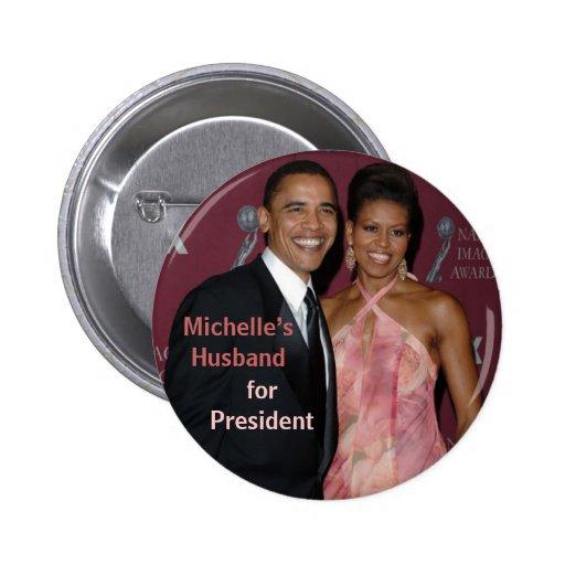 El marido de Michelle para presidente Obama Button Pin