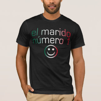 El Marido Número 1 - Number 1 Husband in Mexican T-Shirt