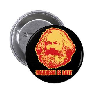 El marxismo es perezoso pins