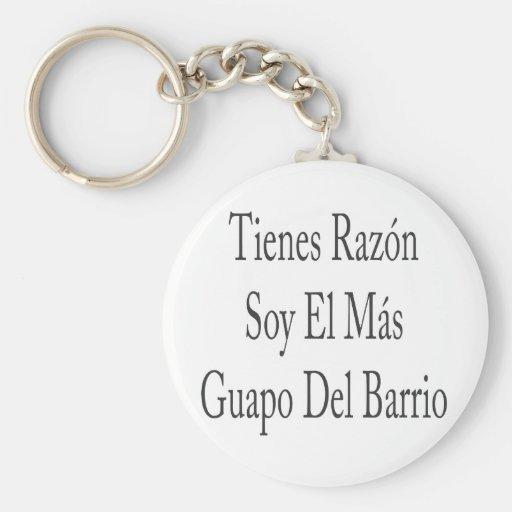 EL Mas Guapo Del Barrio de la soja de Tienes Razon Llaveros