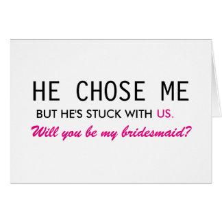 Él me eligió pero él ha pegado con nosotros a la tarjeta de felicitación