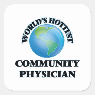 El médico más caliente de la comunidad del mundo calcomanías cuadradas personalizadas