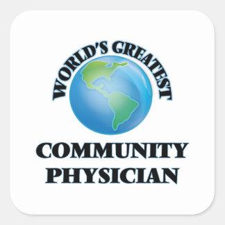 El médico más grande de la comunidad del mundo calcomanías cuadradass personalizadas