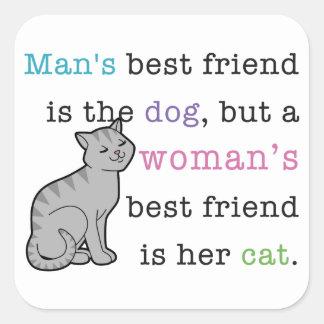 El mejor amigo de la mujer - su gato pegatina cuadrada