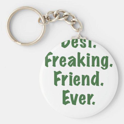 El mejor amigo Freaking nunca Llaveros