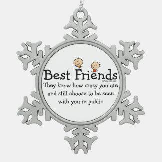 El mejor amigo sabe adorno de peltre en forma de copo de nieve