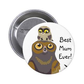 El mejor botón del búho de la momia nunca pin redondo de 2 pulgadas