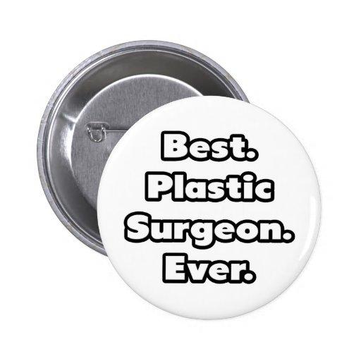 El mejor. Cirujano plástico. Nunca Pin Redondo De 2 Pulgadas