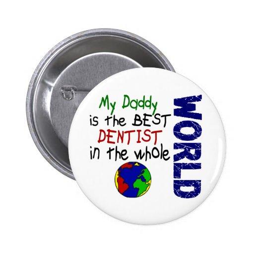 El mejor dentista en el mundo 2 (papá) pin redondo de 2 pulgadas
