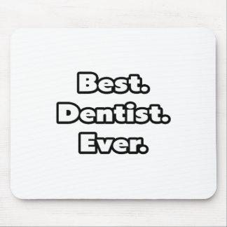 El mejor. Dentista. Nunca Mouse Pad