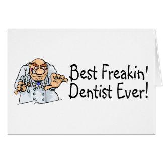 El mejor dentista siempre 2 de Freakin Tarjeta De Felicitación