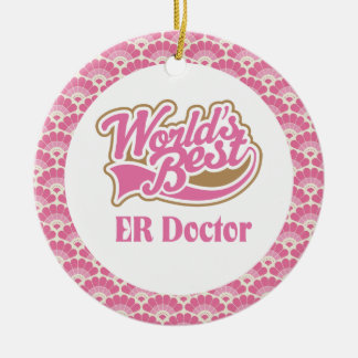 El mejor doctor Gift Ornament del ER del mundo Adorno Redondo De Cerámica