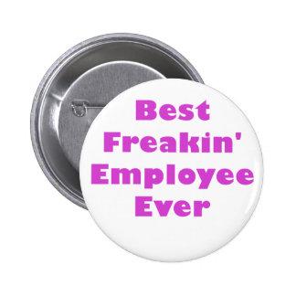 El mejor empleado de Freakin nunca Pin Redondo 5 Cm