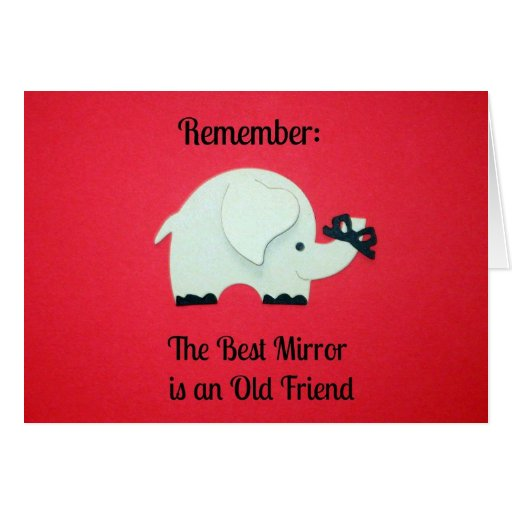 El mejor espejo es un viejo amigo tarjetas