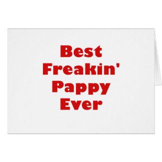 El mejor Freakin Pappy nunca Tarjeta De Felicitación