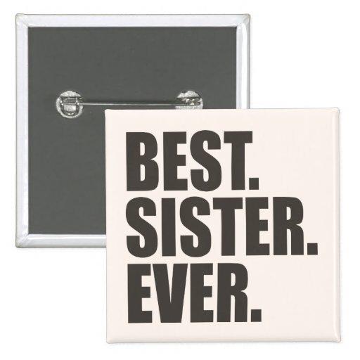 El mejor. Hermana. Nunca Pin
