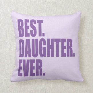 El mejor. Hija. Nunca. (púrpura) Cojin