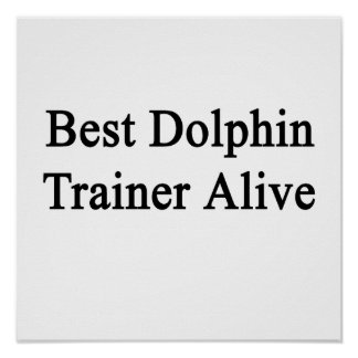 El mejor instructor del delfín vivo posters