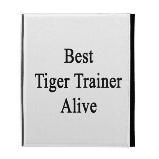 El mejor instructor del tigre vivo
