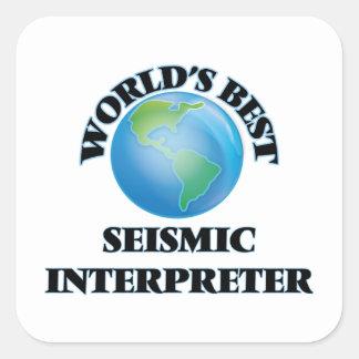 El mejor intérprete sísmico del mundo pegatina cuadrada