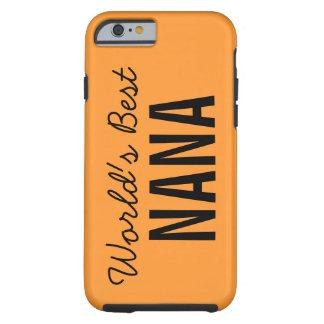 El mejor iPhone de encargo 6 de Nana de Orange Funda De iPhone 6 Tough