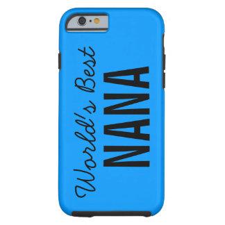 El mejor iPhone de encargo 6 de Nana del mundo Funda De iPhone 6 Tough