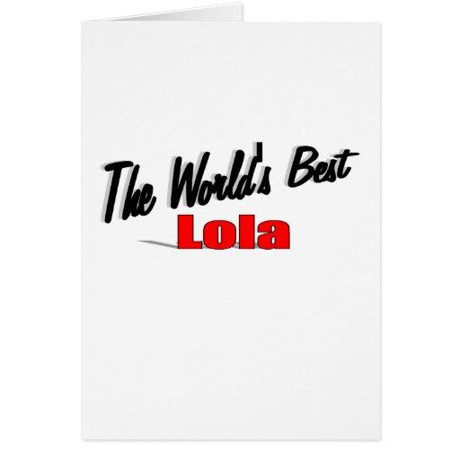 El mejor Lola del mundo Tarjeta De Felicitación