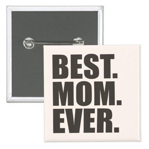 El mejor. Mamá. Nunca Pin