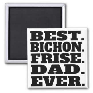 El mejor papá de Bichon Frise nunca Imán Cuadrado