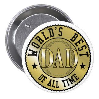 El mejor papá del mundo de toda la hora pin redondo de 3 pulgadas