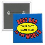 El mejor papá en el día de padre del personalizar  pin cuadrada 5 cm