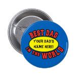 El mejor papá en el día de padre del personalizar pin redondo de 2 pulgadas