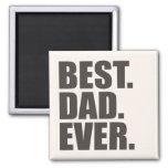El mejor. Papá. Nunca Imán De Nevera