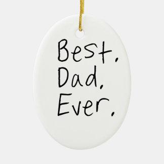 El mejor papá nunca. Regalo del día de padre Adorno Navideño Ovalado De Cerámica