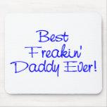El mejor papá siempre 2 de Freakin Alfombrilla De Ratones