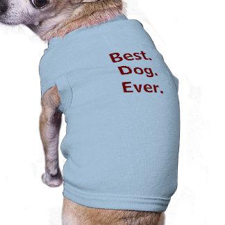 El mejor. Perro. Nunca. Camisa del perro Playera Sin Mangas Para Perro